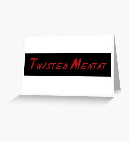 Twisted Mentat Greeting Card