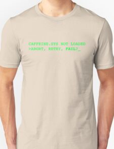 caffeine.sys not loaded - abort / retry / fail ? T-Shirt