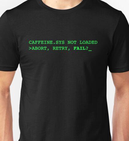 caffeine.sys not loaded - abort / retry / fail ? Unisex T-Shirt