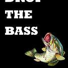 Drop The Bass by DrunkTuxedo