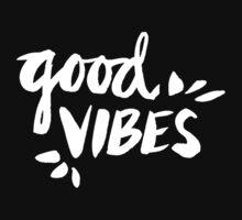 Good Vibes – White Ink T-Shirt