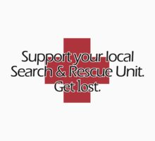 Support your local Search & Rescue Unit. Get lost. by digerati