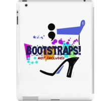 ; Bootstraps not included, by Alma Lee T shirt and Mug design iPad Case/Skin