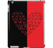 Ha! Ha! Ha! Heart iPad Case/Skin