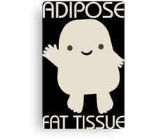 Adipose Fat Tissue Doctor Who Canvas Print