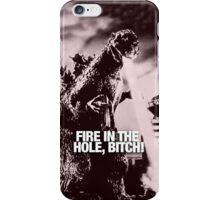 Godzilla!  - Fire in the Hole, Bitch iPhone Case/Skin
