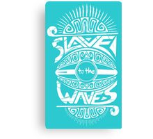 Slave to the Waves Typography Canvas Print