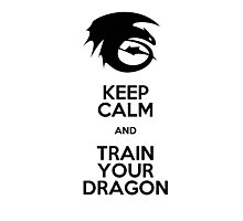 Keep calm and train your dragon Photographic Print
