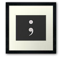 Semicolon - ; Framed Print