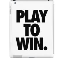 PLAY TO WIN. iPad Case/Skin