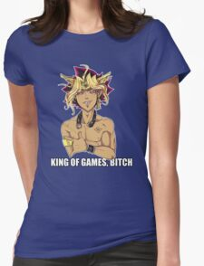 Yu-Gi-Oh! King of games, bitch!  Womens Fitted T-Shirt