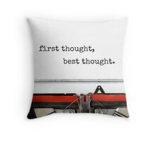 First Thought, Best Thought (Kill Your Darlings) Throw Pillow