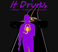 It Drives Unisex T-Shirt