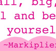 Markiplier Quote Sticker