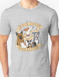 Be A Snack Leader Not a Pack Leader T-Shirt