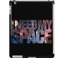 I Need My Space iPad Case/Skin