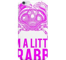 Im A Little Crabby iPhone Case/Skin