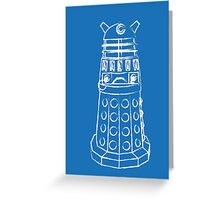 EXTERMINATE!!1! Greeting Card