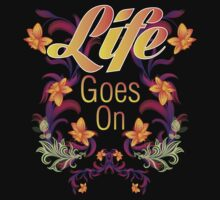 Life Goes On by Raymond Doyle (BlackRose Design)