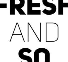 So Fresh and So Clean [White Brick] Sticker
