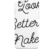 I Look Better Naked [Black Ink] iPhone Case/Skin