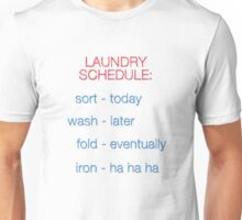 LAUNDRY SCHEDULE Unisex T-Shirt