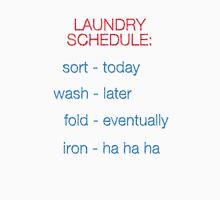 LAUNDRY SCHEDULE Unisex T-Shirt