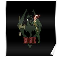 I play a ROGUE Poster
