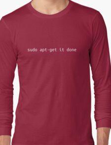 sudo apt-get it done Long Sleeve T-Shirt