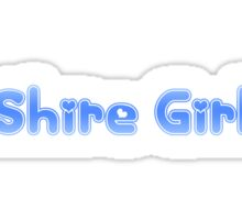 Shire Girl  Sticker