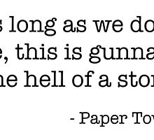 """""""One hell of a story"""" Paper Towns quote by Briellec0405"""