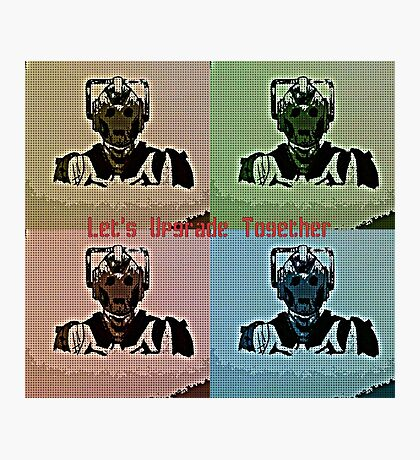 Let's upgrade together Photographic Print