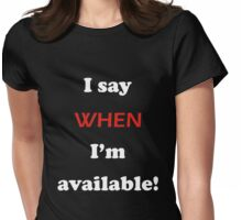I say When - White Text Womens Fitted T-Shirt