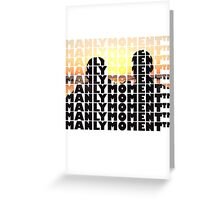 Manly Moments TM2 Greeting Card