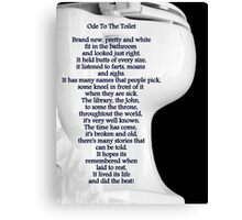 Ode To The Toilet...© Canvas Print