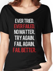 Fail again. Fail better. Women's Relaxed Fit T-Shirt