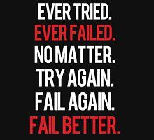 Fail again. Fail better. Unisex T-Shirt