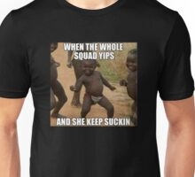 WHEN THE SQUAD YIPS Unisex T-Shirt