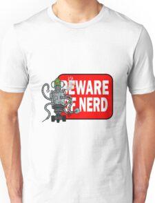 Beware of nerd Unisex T-Shirt