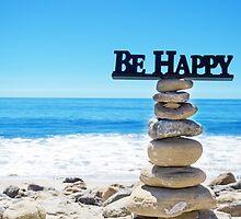 "Sign ""Be Happy"" on balanced rocks by ellensmile"