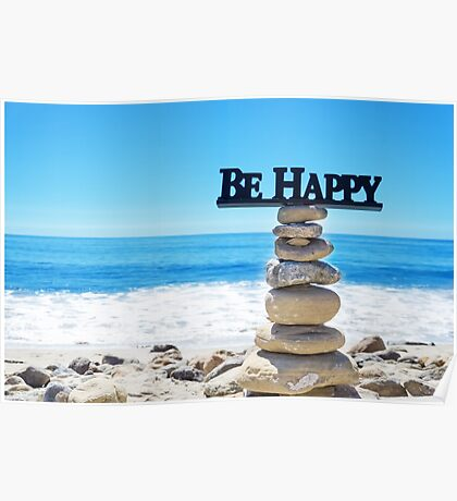 "Sign ""Be Happy"" on balanced rocks Poster"