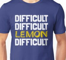 It won't be easy peasy lemon squeezy... Unisex T-Shirt