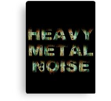 HEAVY METAL NOISE Canvas Print