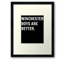 Winchester Boys Are Better. Framed Print