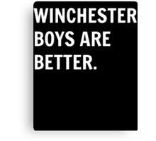 Winchester Boys Are Better. Canvas Print