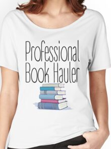 Professional Book Hauler Women's Relaxed Fit T-Shirt