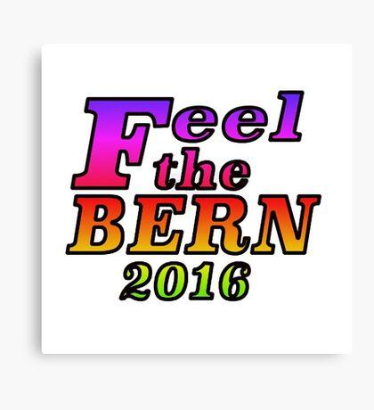 Feel the Bern 2016 - Rainbow Canvas Print