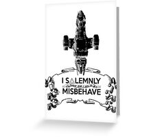I Solemnly Swear That I Aim To Misbehave...Again Greeting Card