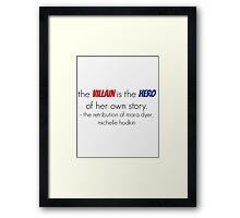The villain is the hero - Mara Dyer Trilogy Framed Print