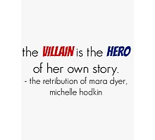 The villain is the hero - Mara Dyer Trilogy Photographic Print